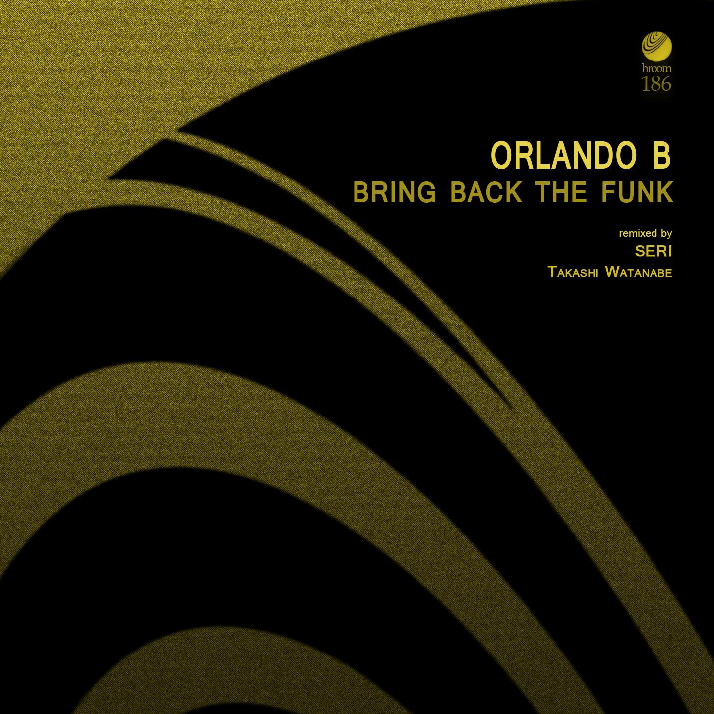 Orlando B - Bring Back The Funk