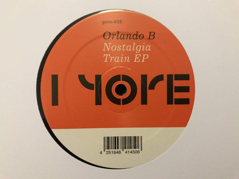 Orlando B - Nostalgia Train EP - Yore 36
