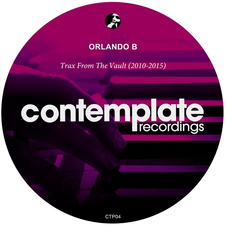 Orlando B - Trax from the Vault 2010 - 2015 (CTP04)